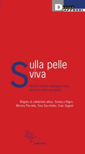 """08.02.12 – Presentazione del libro """"Sulla pelle viva. Nardò: la lotta autorganizzata dei braccianti agricoli"""" h.21:00 @ ZAM"""