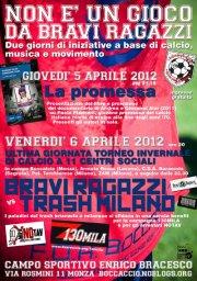 Giovedì 5 Aprile 2012 – NON E' UN GIOCO DA BRAVI RAGAZZI @ FOA Boccaccio Monza