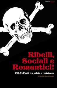 """Presentazione del libro """"RIBELLI, SOCIALI E ROMANTICI. FC St. Pauli tra calcio e resistenza"""""""