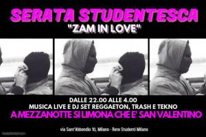 Serata Studentesca | Zam in Love @ ZAM - Zona Autonoma Milano