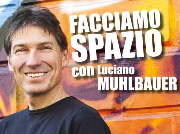 Intervista a Luciano Muhlbauer