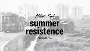 Summer Resistence_Milano Sud @ Milano Sud
