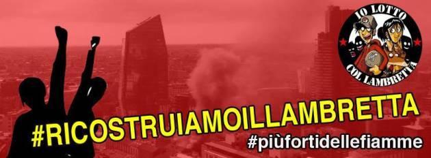 """Lambretta – """"Più forte delle fiamme""""  – Oggi dalle 18 iniziative di solidarietà in Via Cornalia"""