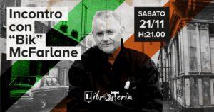 """Incontro con """"Bik"""" McFarlane @ Librosteria"""