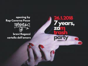 7 YEARS, Zam trash party (con Trashmilano, Bravi Ragazzi & more) @ ZAM