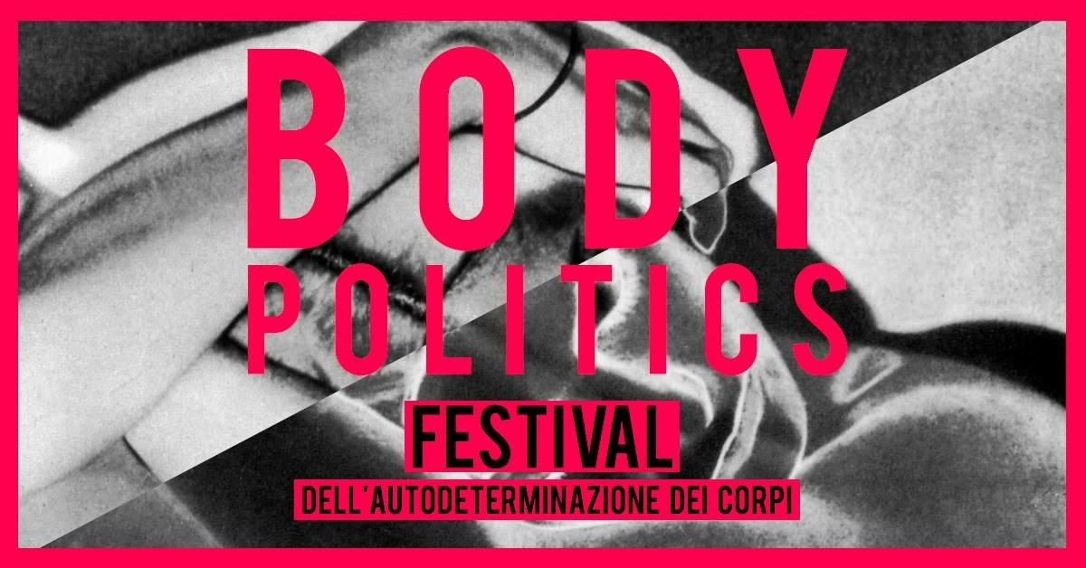 Body politics – festival dell'autodeterminazione dei corpi @ LUMe