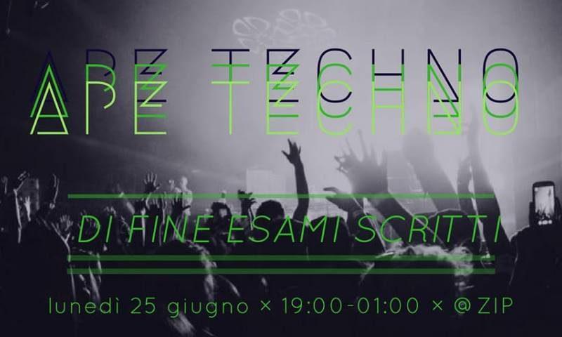 Ape Techno Di Fine Esami Scritti! – 25 Giugno @ ZIP
