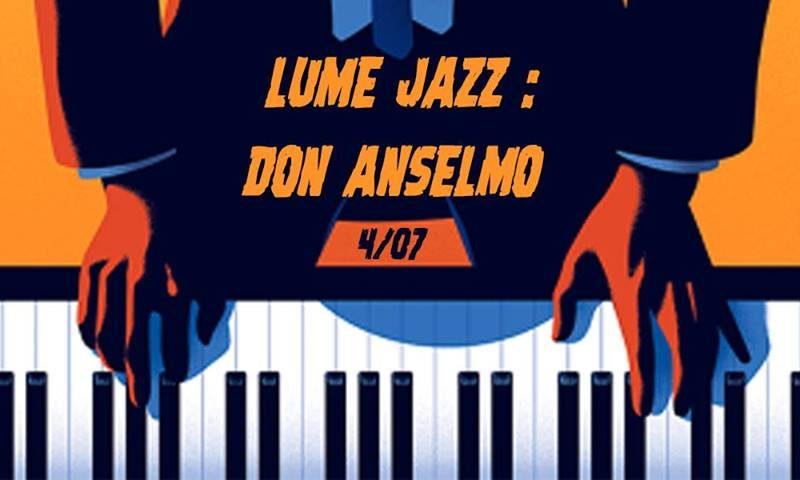 LUMe JAZZ: Don Anselmo – 4 Luglio @ LUMe