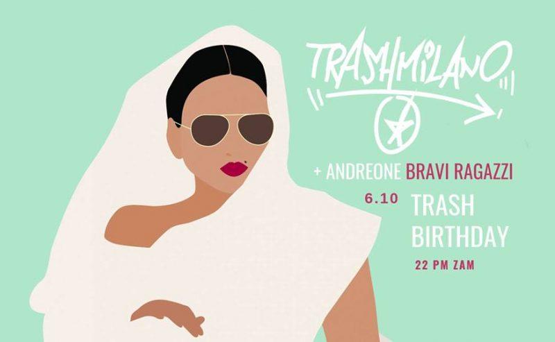 Zam_Trash Birthday \o/ TrashMilano and Andreone BraviRagazzi @ zam – 6 Ottobre
