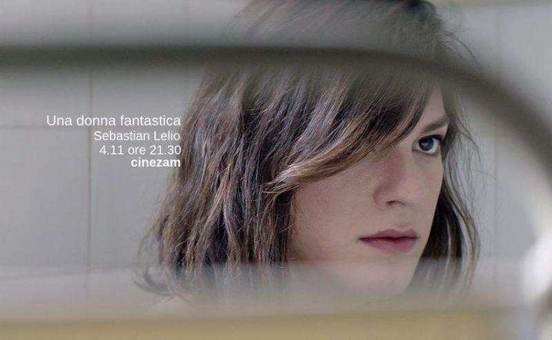 Una donna fantastica_cinezam – 4 Novembre