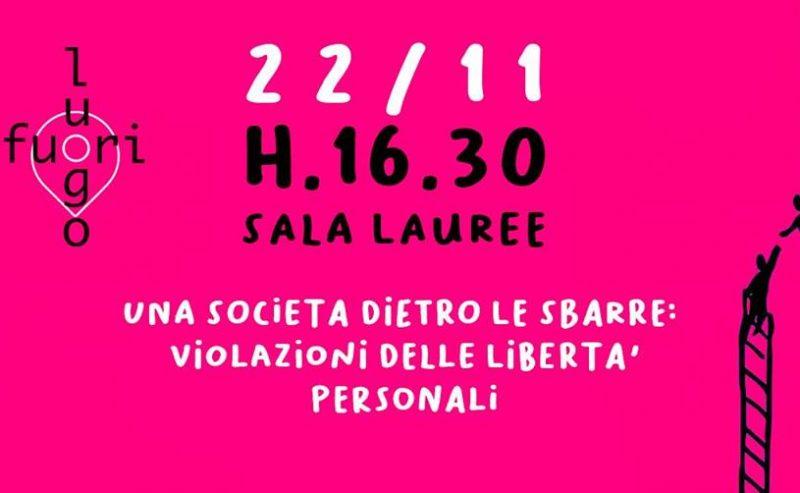 Una società dietro le sbarre: violazioni delle libertà personali – 22 Novembre @ Scienze Politiche