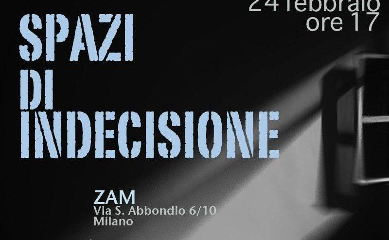 Spazi di indecisione – 24 febbraio @ ZAM