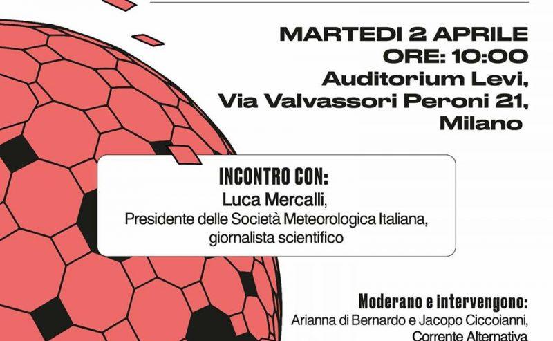 Il cambiamento climatico, qui e ora – Incontro con Luca Mercalli – 2 aprile @ Auditorium Levi