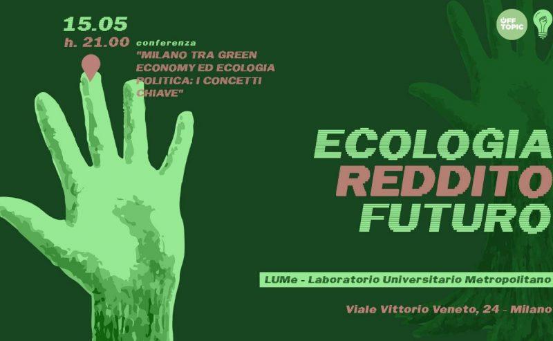 Milano tra green economy ed ecologia politica: i concetti chiave – 15 maggio @ LUMe