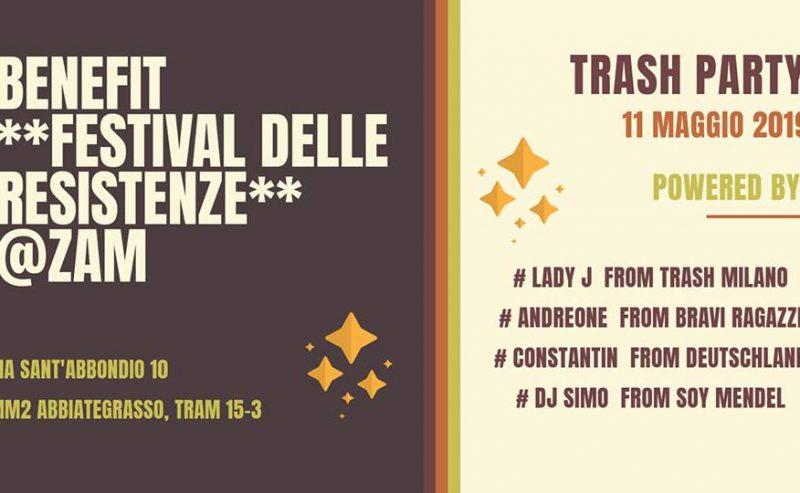 TRASH PARTY **Benefit Festival delle Resistenze** 11/05 @ZAM