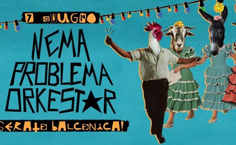 Nema Problema Orkestar! // Serata Balcanica – 7 giugno @ LUMe