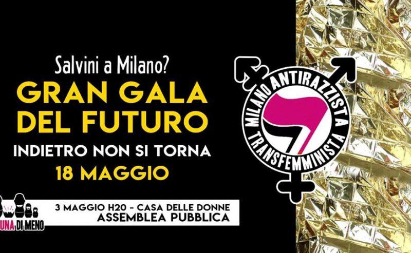Salvini a Milano? Gran Gala del Futuro: Indietro non si torna! – 3 maggio @ Casa delle Donne
