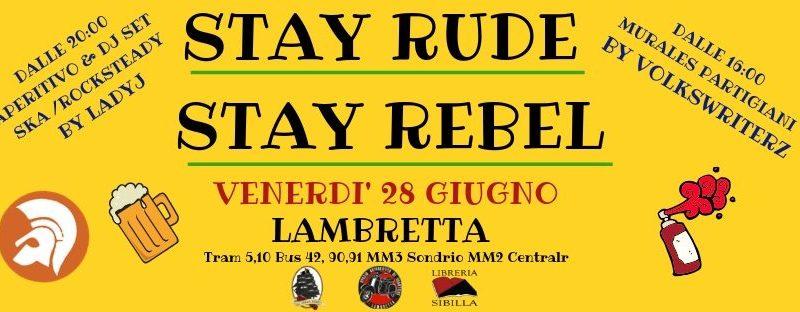 Stay Rude Stay Rebel- Murales Partigiani & Dj Set – 28 giugno @ Lambretta