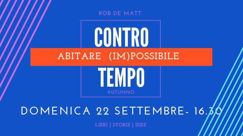 Controtempo presenta: Abitare (Im)Possibile – 22 settembre @ RdM