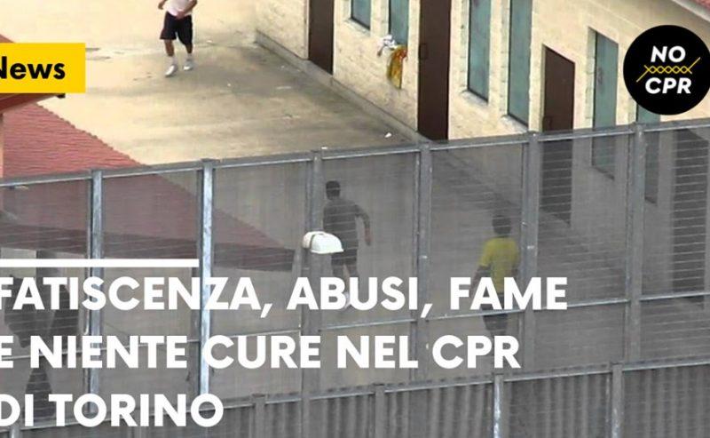 Fatiscenza, abusi, fame e niente cure nel Cpr di Torino