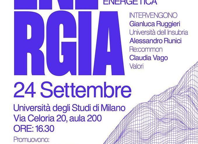 Energia: tra cambiamento climatico e transizione energetica – 24 settembre @ via Celoria
