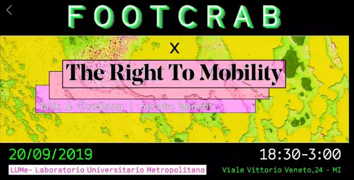 Footcrab x The Right to Mobility @ LUMe – 20 settembre