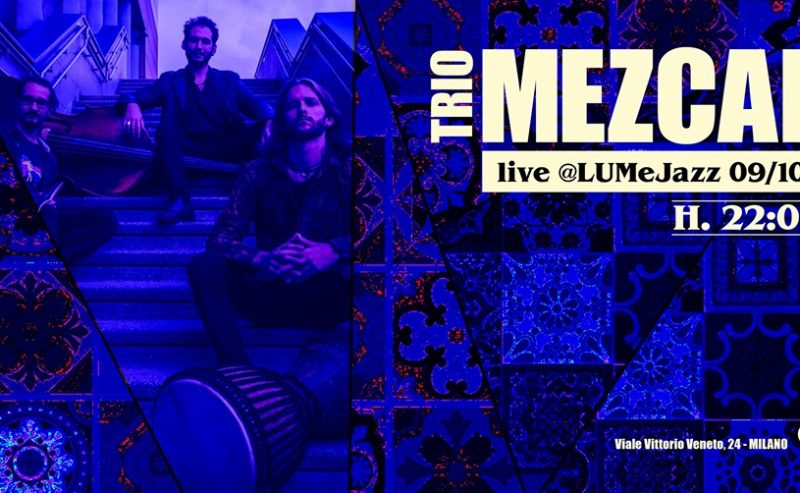 Trio Mezcal | live @LUMeJazz – 9 ottobre