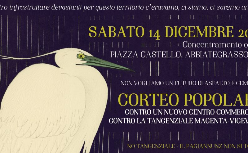 CORTEO POPOLARE Abbiategrasso, sabato 14 dicembre ore 15 Piazza Castello NO TANGENZIALE – IL PAGIANNUNZ NON SI TOCCA!