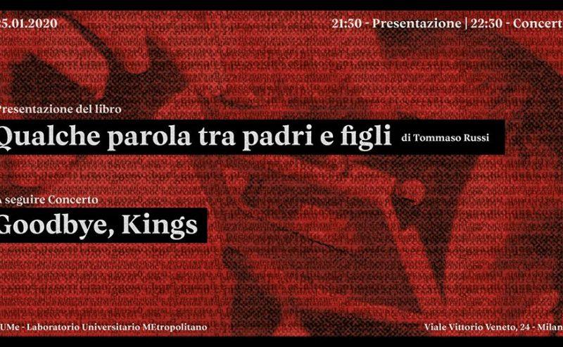 Qualche parola tra padri e figli | Goodbye, Kings @ LUMe – 25 gennaio