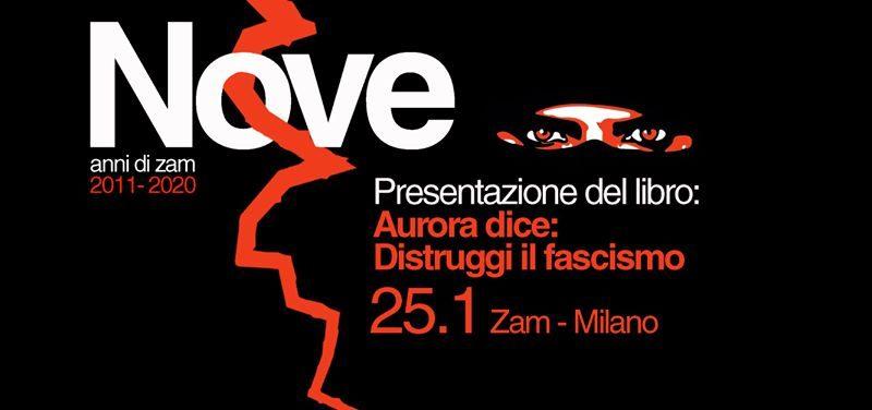 Zam9Bday_presentazione_Aurora dice: Distruggi il fascismo – 25 gennaio