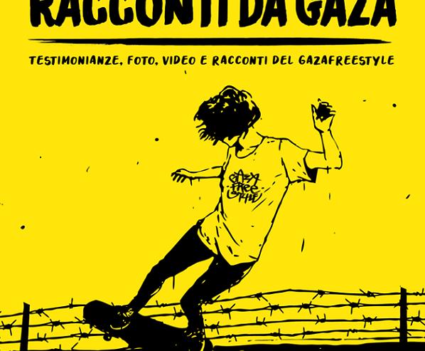Gaza Freestyle – Racconti dalla Striscia – 2 febbraio @ Lambretta
