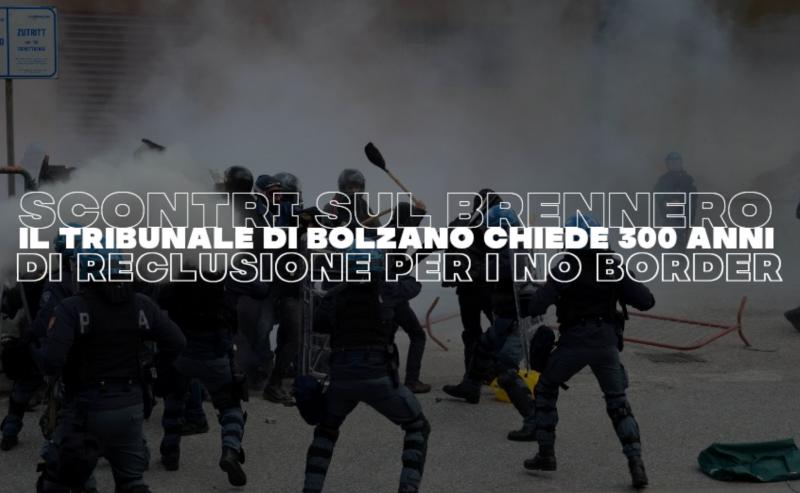 Scontri sul Brennero: il tribunale di Bolzano chiede 300 anni di reclusione per i No Border