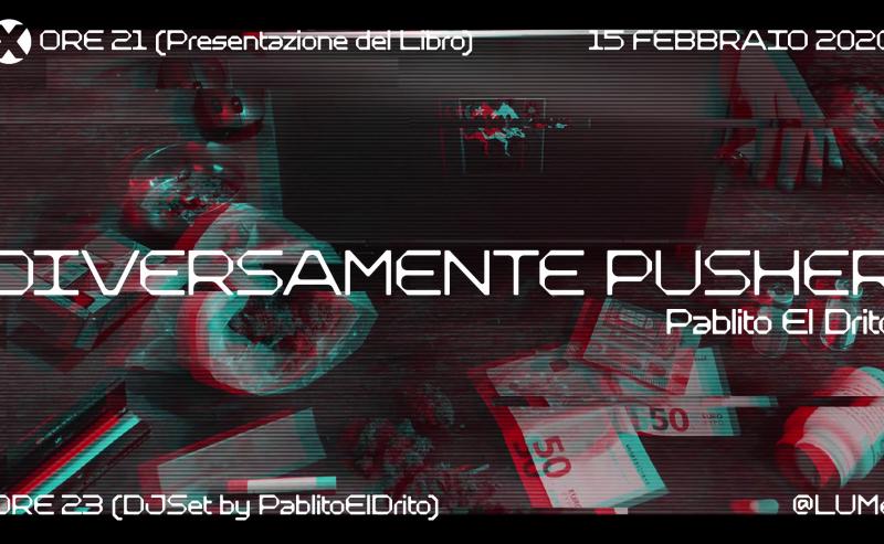 DJ Set Pablito El Drito | Presentazione Diversamente Pusher – 15 febbraio @ LUMe
