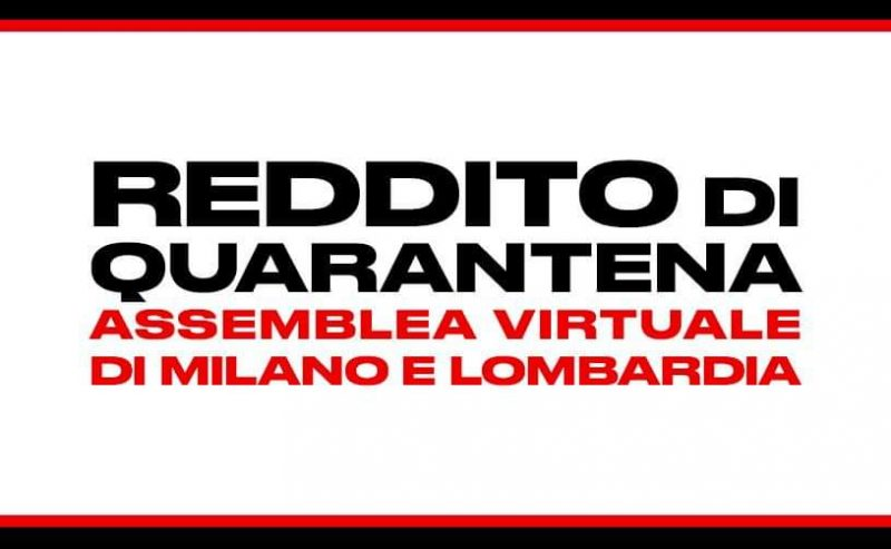 Reddito di quarantena: assemblea virtuale di Milano e Lombardia