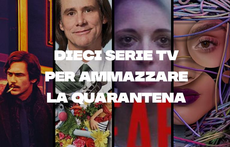 Dieci serie tv per ammazzare la quarantena
