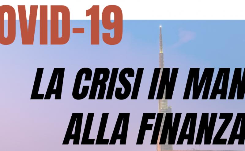 Covid19 – La crisi in mano alla finanza?