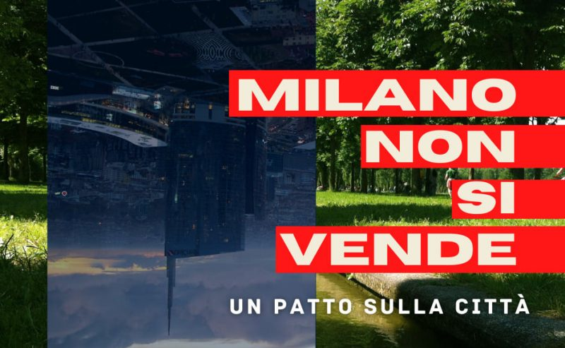 Milano non si vende: un patto per la città!