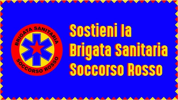 Sostieni la Brigata Sanitaria – Soccorso Rosso!