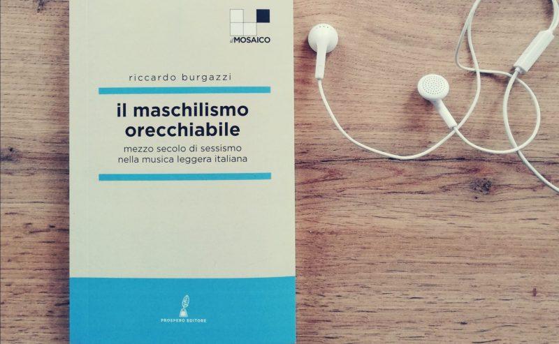 Il maschilismo orecchiabile – Quando in musica i testi contano