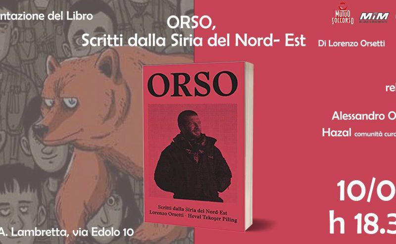 """Presentazione Libro """"Orso, scritti dalla Siria del Nord-Est"""" di Lorenzo Orsetti"""