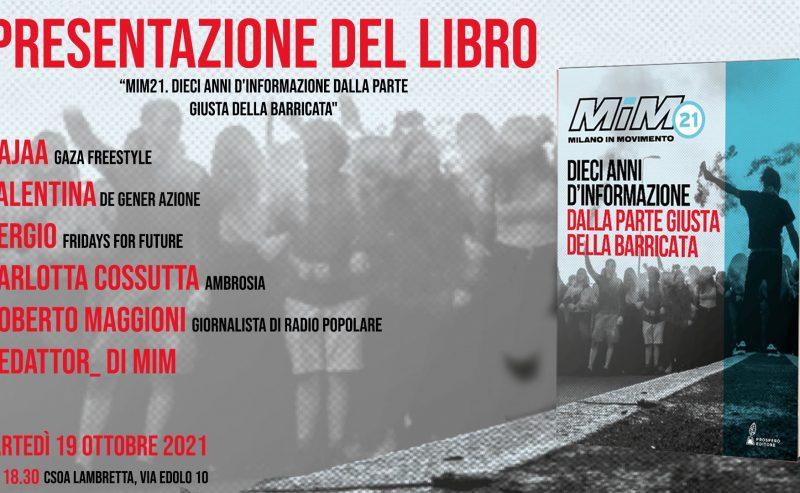 """Presentazione del libro """"MiM21. Dieci anni d'informazione dalla parte giusta della barricata"""" – 19 ottobre @ Lambretta"""
