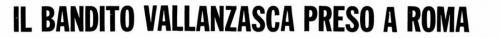 Arresto Vallanzasca 15 febbraio 1977 (1)